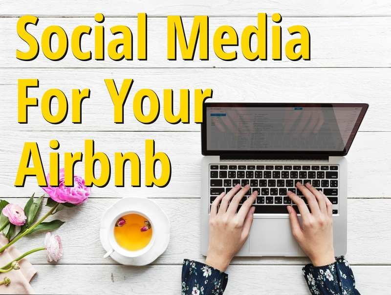 Social Media for your Airbnb and Short Term Vacation Rental