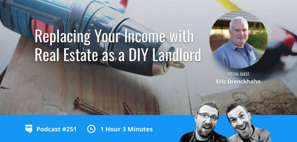 Replacing Your Income with Real Estate as a DIY Landlord with Eric