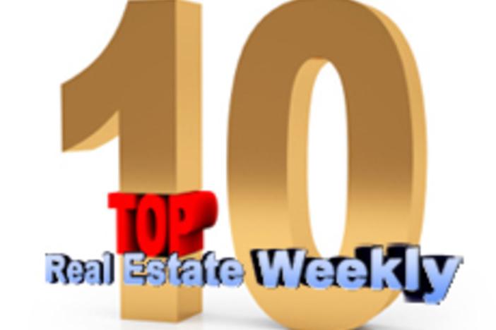 real estate weekly top 10 posts
