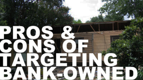 pros and cons of targeting bank-owned properties