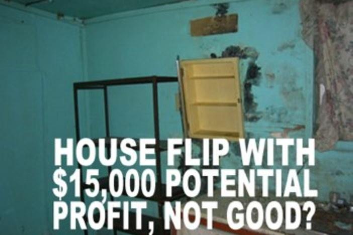 Don't accept less profit for a house flip
