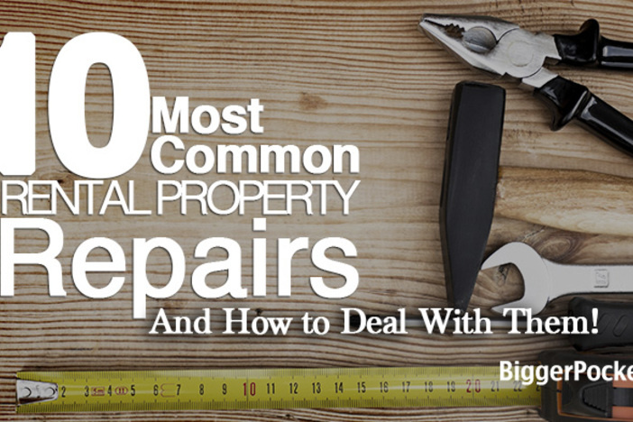 The 10 Most Common Rental Property Repairs And How To Deal With Them