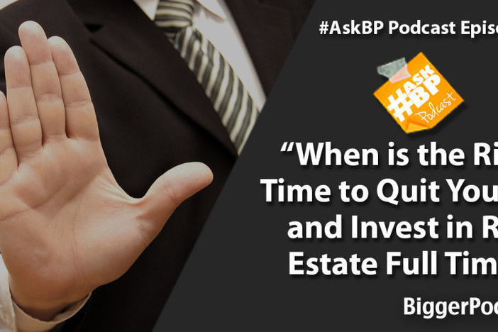 When is the Right Time to Quit Your Job and Invest in Real Estate Full Time?