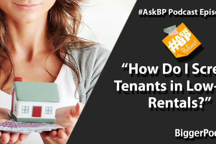 How Do I Screen Tenants in Low-End Rentals?