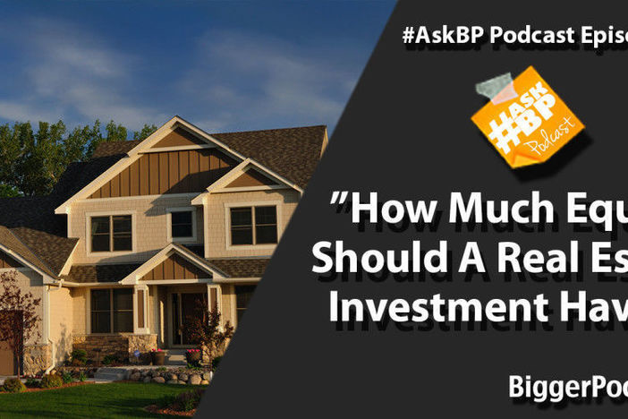 How Much Equity Should A Real Estate Investment Have?