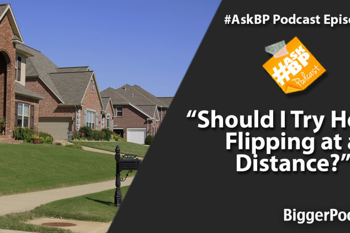 Should I Try House Flipping at a Distance?