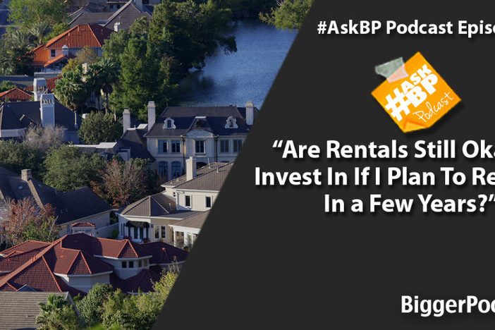 Are Rentals Still Okay To invest In If I Plan To Relocate In a Few Years?
