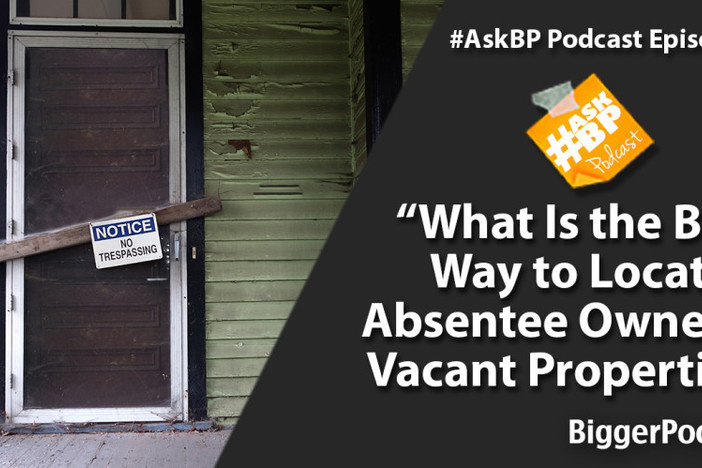 What Is the Best Way to Locate Absentee Owners of Vacant Properties?
