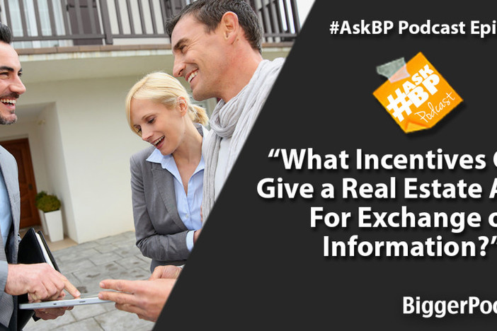 What Incentives Can I Give a Real Estate Agent For Exchange of Information?