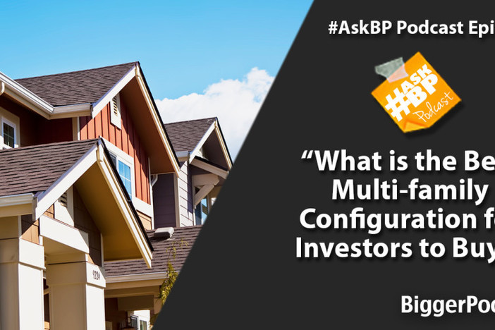 What is the Best Multi-family Configuration for Investors to Buy?