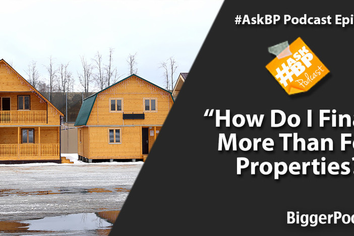 How Do I Finance More Than Four Properties?